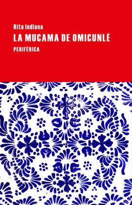 MUCAMA DE OMICUNLÉ, LA