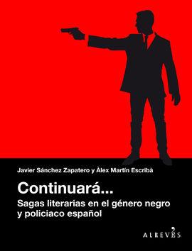 CONTINUARÁ... SAGAS LITERARIAS EN EL GÉNERO NEGRO Y POLICIACO ESPAÑOL