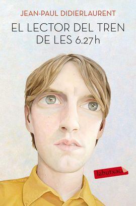 LECTOR DEL TREN DE LES 6.27 H, EL [BUTXACA]