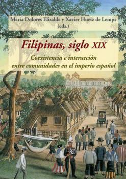 FILIPINAS, SIGLO XIX. COEXISTENCIA E INTERACCIÓN ENTRE COMUNIDADES EN EL IMPERIO ESPAÑOL