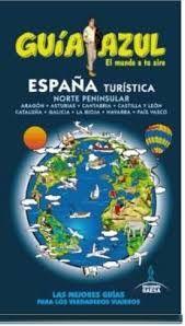 ESPAÑA TURÍSTICA - NORTE PENINSULAR -GUIA AZUL