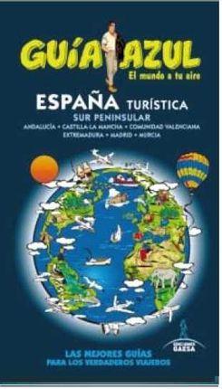 ESPAÑA TURISTICA - SUR PENINSULAR -GUIA AZUL