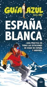ESPAÑA BLANCA -GUIA AZUL. SERIE ORO