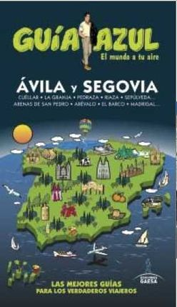 AVILA Y SEGOVIA -GUIA AZUL