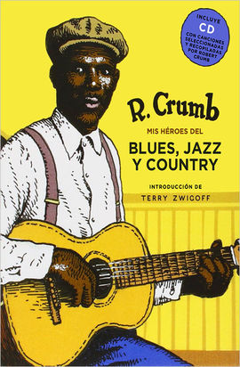 HÉROES DEL BLUES, JAZZ Y COUNTRY DE R.CRUMB