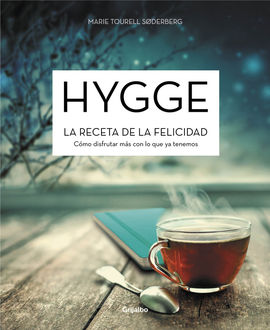 HYGGE. LA RECETA DE LA FELICIDAD
