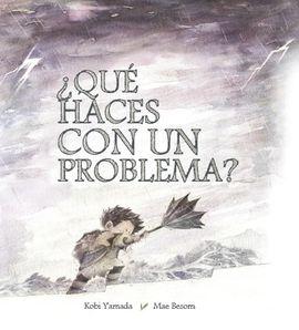 ¿QUÉ HACES CON UN PROBLEMA?