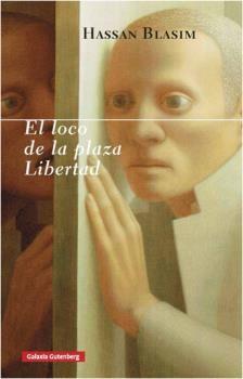 LOCO DE LA PLAZA LIBERTAD, EL