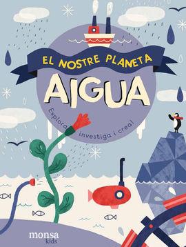 AIGUA -EL NOSTRE PLANETA