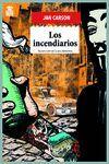 INCENDIARIOS, LOS