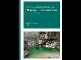 IMPERDIBLES DE LA GARROTXA. 23 GORGUES I RECORREGUTS D'AIGUA, ELS