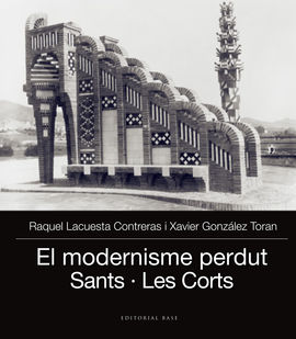 MODERNISME PERDUT. SANTS, LES CORTS, EL
