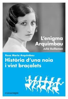 ENIGMA ARQUIMBAU, L' / HISTÒRIA D'UNA NOIA I VINT BRAÇALETS