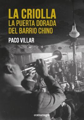CRIOLLA, LA. LA PUERTA DORADA DEL BARRIO CHINO