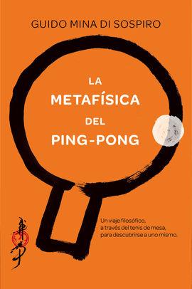 METAFÍSICA DEL PING-PONG, LA