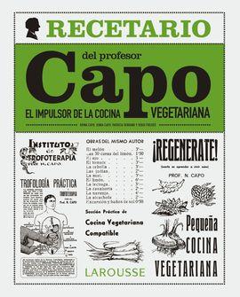 RECETARIO DEL PROFESOR CAPO. EL IMPULSOR DE LA COCINA VEGETARIANA, EL