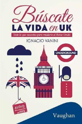 BUSCATE LA VIDA EN UK