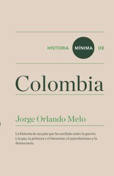 COLOMBIA, HISTORIA MÍNIMA DE