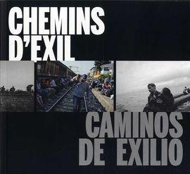 CAMINOS DE EXILIO / CHEMINS D'EXIL