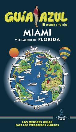 MIAMI Y LO MEJOR DE FLORIDA -GUIA AZUL