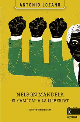 NELSON MANDELA. EL CAMI CAP A LA LLIBERTAT