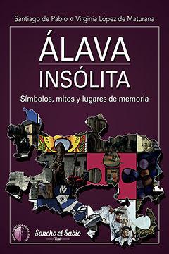 ÁLAVA INSÓLITA. SÍMBOLOS, MITOS Y LUGARES DE MEMORIA