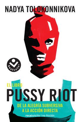 LIBRO PUSSY RIOT, EL [BOLSILLO]