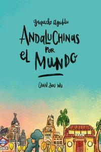 ANDALUCHINAS POR EL MUNDO (GAZPACHO AGRIDULCE 2)