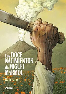 DOCE NACIMIENTOS DE MIGUEL MARMOL, LOS