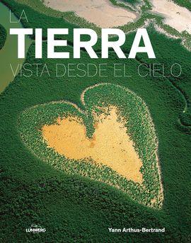 LA TIERRA VISTA DESDE EL CIELO (EDICION 2017)
