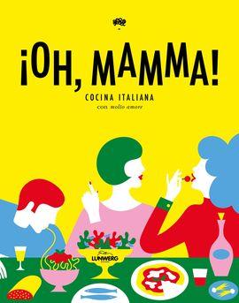 ¡OH, MAMMA!