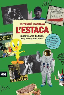 JO TAMBE CANTAVA L'ESTACA