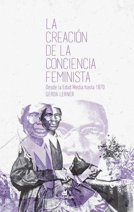 CREACIÓN DE LA CONCIENCIA FEMINISTA, LA