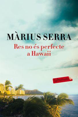 RES NO ÉS PERFECTE A HAWAII [BUTXACA]