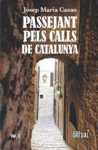 PASSEJANT PELS CALLS DE CATALUNYA VOL.I