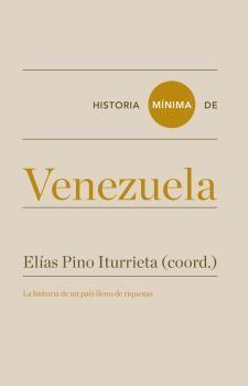 VENEZUELA, HISTORIA MÍNIMA DE