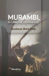 MURAMBI, EL LIBRO DE LOS HUESOS