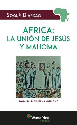 ÁFRICA: LA UNIÓN DE JESÚS Y MAHOMA