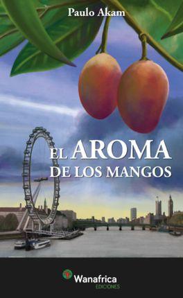 AROMA DE LOS MANGOS, EL