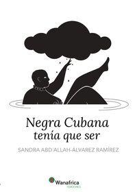 NEGRA CUBANA TENIAS QUE SER