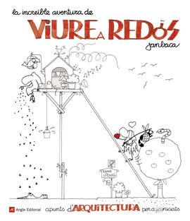INCREÏBLE AVENTURA DE VIURE A REDÓS, LA
