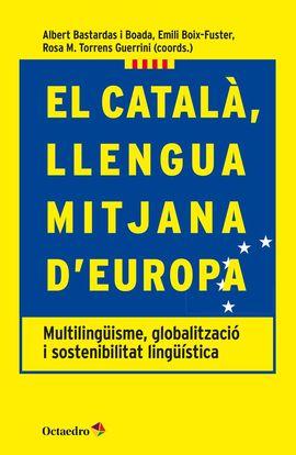 CATALÀ LLENGUA MITJANA D'EUROPA, EL