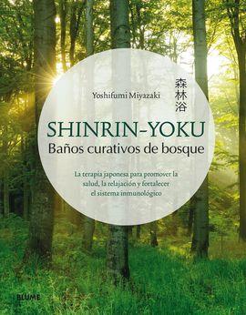 SHINRIN-YOKU. BAÑOS CURATIVOS DE BOSQUE
