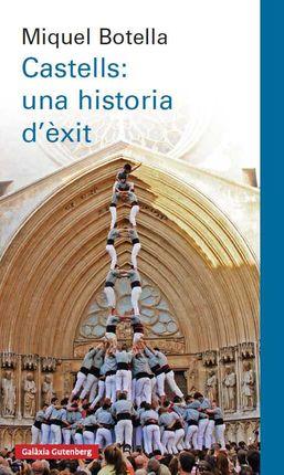 CASTELLS: UNA HISTÒRIA D'ÈXIT