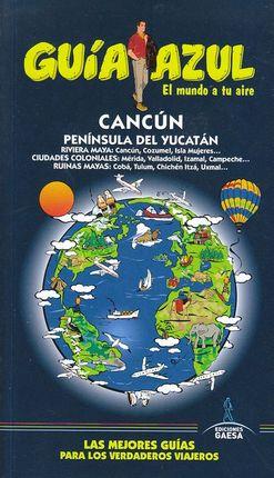CANCÚN Y PENÍNSULA DEL YUCATÁN -GUIA AZUL