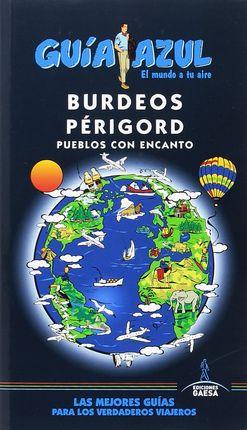 BURDEOS Y PÉRIGORD -GUIA AZUL