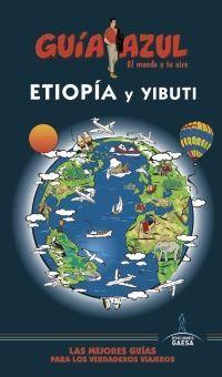 ETIOPÍA Y YIBUTI -GUIA AZUL