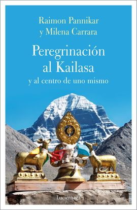 PERENIGRACION AL KAILASA Y AL CENTRO DE UNO MISMO