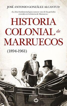 HISTORIA COLONIAL DE MARRUECOS (1894-1961)
