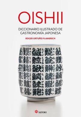 OISHII. DICCIONARIO ILUSTRADO DE GASTRONOMIA JAPONESA